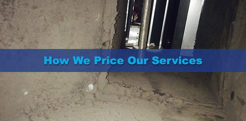 dirty air duct with words how we price our services