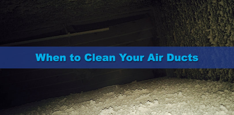when to clean your air ducts